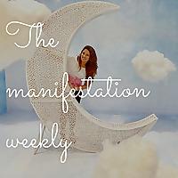 The Manifestation Weekly