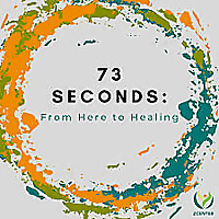 73 Seconds: From Here to Healing