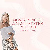 The Money, Mindset & Manifestation Podcast