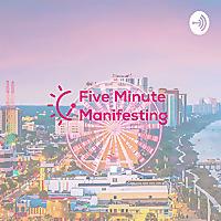 Five Minute Manifesting