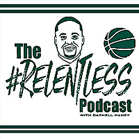 The #RELENTLESS Podcast with Coach D. Haney