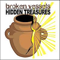 Broken Vessels Hidden Treasures