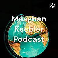 Meaghan Keebler Podcast