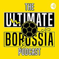 The Ultimate Borussia Podcast
