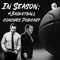 In Season- A Basketball Coaches Podcast