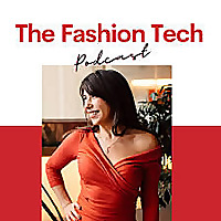 The Fashion Tech Podcast