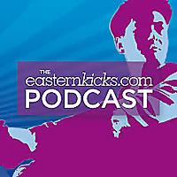 The easternKicks Podcast