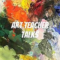 Art Teacher Talks