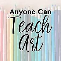 Anyone Can Teach Art | from Ridge Light Ranch