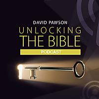 David Pawson - 'Unlocking the Bible' Podcast