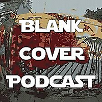 Blank Cover Podcast : A Podcast about Comic Books