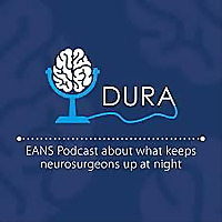 Dura - the EANS podcast about what keeps neurosurgeons up at night