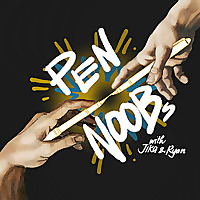 The Pen Noobs Podcast