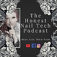 The Honest Nail Tech Podcast