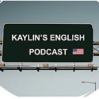 Kaylin's English Podcast