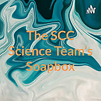 The SCC Science Team's Soapbox