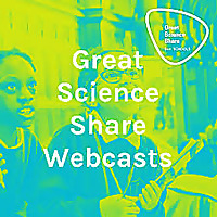 Great Science Share Webcasts