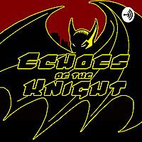 Batman | Echoes Of The Knight | Fan Audio-Drama
