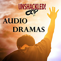 UNSHACKLED! Audio Dramas