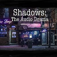 Shadows: The Audio Drama