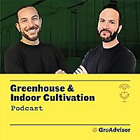 Greenhouse and Indoor Cultivation Podcast