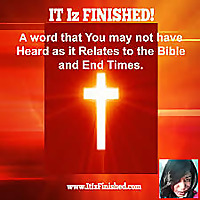 IT Iz FINISHED End Times Ministries