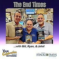 The End Times... with Bill, Ryan, & John!