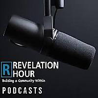 Revelation Hour Live Podcasts