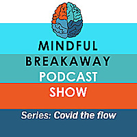 Mindful Breakaway Podcasts Show