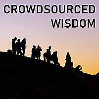 CROWDSOURCED WISDOM