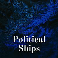 Political Ships