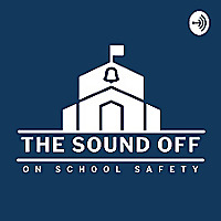 The Sound Off on School Safety