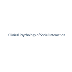 Clinical Psychology of Social Interaction