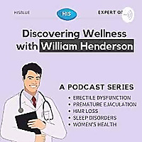 Discovering Wellness with William Henderson