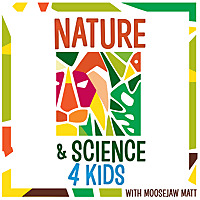 Nature and Science 4 Kids