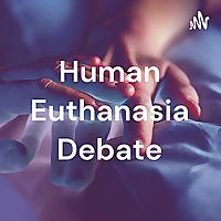 Human Euthanasia Debate