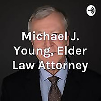 Michael J. Young, Estate Planning and Elder Law Attorney