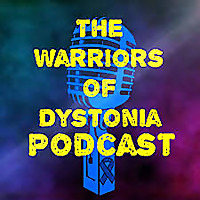 Warriors of Dystonia Podcast