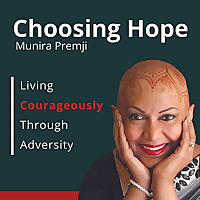Choosing Hope: Living Courageously Through Adversity