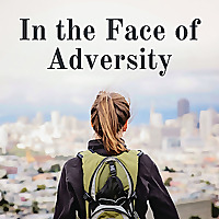In the Face of Adversity