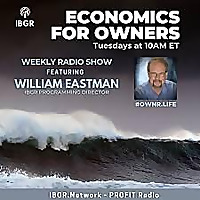 Economics for Owners with William Eastman