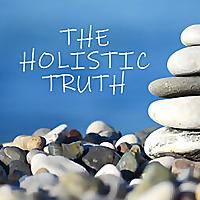 The Holistic Truth