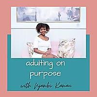 Adulting on Purpose