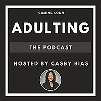 Adulting 101: The Podcast