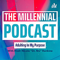 Adulting In My Purpose: Helping Millennials Navigate This Complex World