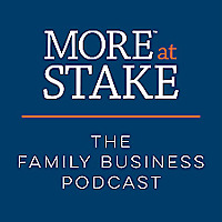 More at Stake: The Family Business Podcast
