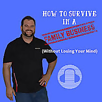 How to Survive in a Family Business