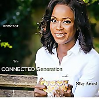 The Connected Generation with Nike Anani