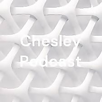 Chesley Podcast