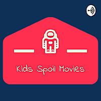 Kids Spoil Movies